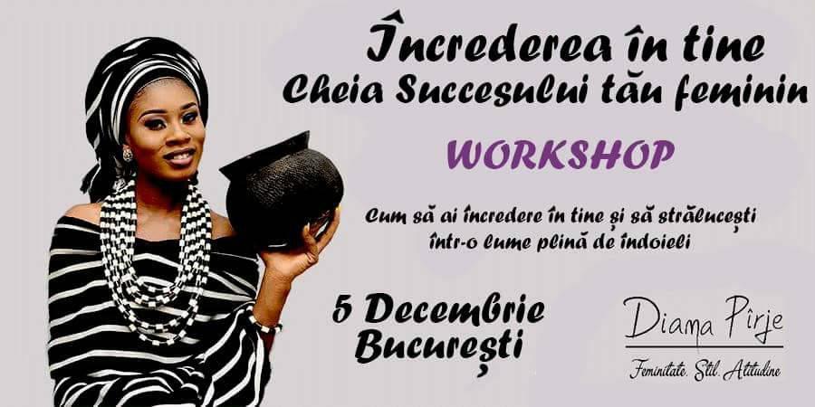 WORKSHOP – Încrederea în tine – cheia succesului tău feminin