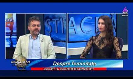 Despre feminitate – Diana Pîrje la 6tv ( Stiința Sacră)